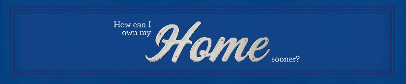 Own your home sooner826